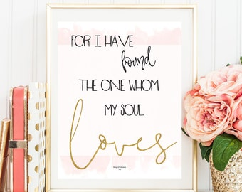Printable Wall Art For I Have Found The One Whom My Soul Loves Solomon 3:4 Wall Decor Hand Lettered Typography 5x7 8x10 11x14 Gift For Her