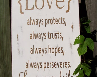 Love always protects, trusts, perseveres 1 Corinthians 13:7-8  - Wood Sign, Rustic, Vintage,19x11.25, Anniversary, Love