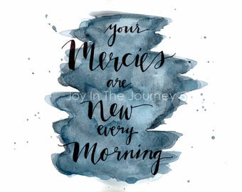 Hand Lettered Watercolor Wall Art, Your Mercies are New Every Morning : Digital Download
