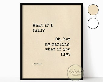 Printable Quote, Quote Print, Erin Hanson, What if I Fall, What if You Fly, Printable Wall Art, Motivational Quote, Inspirational Wall Art