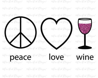 Peace Love Wine SVG File, DXF, PDF, png, jpg  svg File for Cameo svg File for Cricut and other electronic cutters