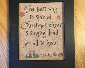 Buddy the Elf quote, Christmas quote, Christmas burlap print, Best Way to Spread Christmas Cheer, Elf print, Funny Christmas movie quotes