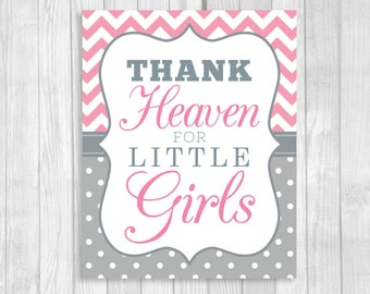 SALE Thank Heaven for Little Girls 5x7, 8x10 Printable Pink Chevron and Gray Polka Dots Baby Shower Sign, Nursery Art Print - Download