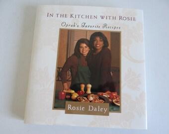 In the Kitchen with Rosie Cookbook by Rosie Daley - Oprah's Favorite Recipes Cookbook - Oprah Winfrey - Hardback Cookbook