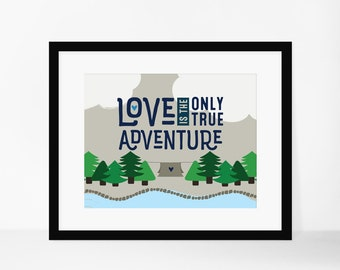 8x10 Print- Love is the Only True Adventure **Digital Download **
