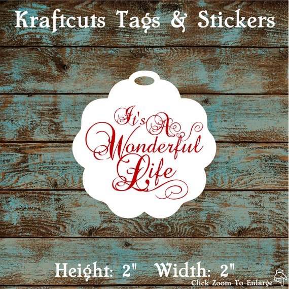 It's A Wonderful Life Favor Tags #783 for Wedding Reception, Anniversary Party, Holiday Party or Birthday Party - Quantity: 30 Tags