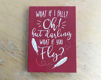 Oh Darling - Girlfriend Gift - Oh Darling Wood Sign - What If You Fly Wall Art - What If You Fall - Empowerment - Motivational Wall Decor
