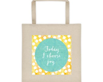 Today I Choose Joy Inspirational Quote Tote Bag, Inspirational Bag, Quote Bag
