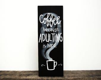 Coffee Sign, Coffee Cozy, Coffee Bar, Coffee Gift, Coffee Signs for Kitchen, Kitchen Decor, Kitchen Wall Decor, Coffee Signs, Coffee Wall Ar