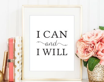 I Can And I Will Print, Printable Art, Motivational Art, Inspirational Quote, Modern Decor, Girl Boss Print, Typography Art Print - (D035)