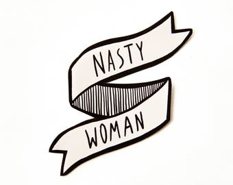 Nasty Woman Vinyl Sticker in Black and White - Feminist Quote Bumper Sticker Car Decal for Laptop Waterproof Cute Feminism Banner