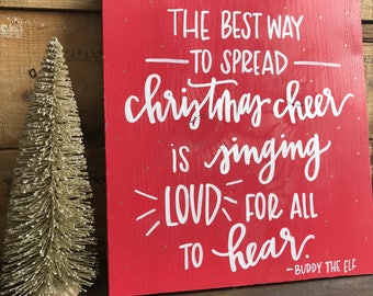 The Best Way To Spread Christmas Cheer... Wood Sign