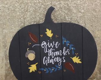 Give Thanks Always Stand-Up Pumpkin