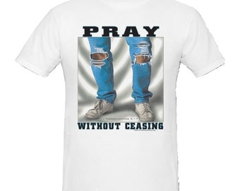 Christian T Shirt, Christian Shirts, Christian Tee Shirts, Religious T-Shirt, Christian Clothing, Christian Gifts, Pray Without Ceasing Tee