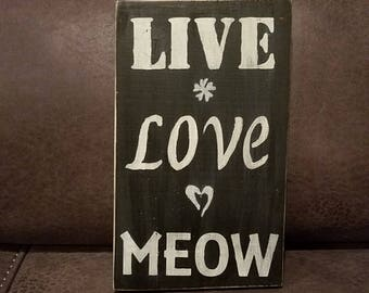 Live, Love Meow - Wooden Sign