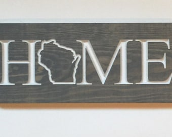 Wisconsin Home - Carved Wooden Sign - WI Home Sign - Home Sign - Home State Sign