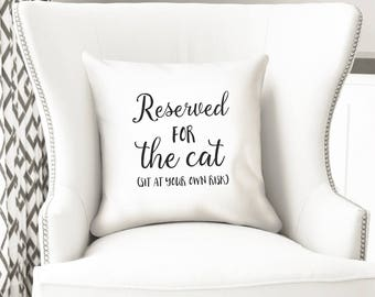 Reserved for the cat, funny throw pillow cover, sit at your own risk, home decor by nkdna