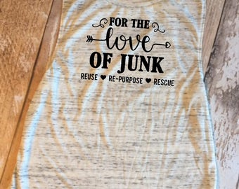 For The Love of Junk Ladies Muscle Tank, Junkin, Junking, Antiques, Love, Repurpose