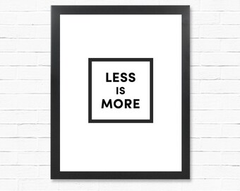 Minimalist Poster - Less Is More - Minimalism -  Digital Print - Downloadable Poster - ART POSTER download