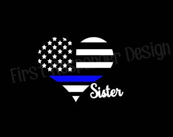 Thin Blue Line Sister Decal, Deputy Sister, Officer Sister, LEO Sister, Thin Blue Line Decal, Law Enforcement, Sister Gift, Officer Gift