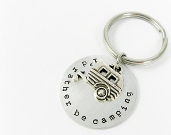 Camping Keychain - Stamped Key Chain With Trailer and I'd Rather Be Camping Quote