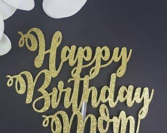 Happy Birthday Mom Cake Topper, Happy Birthday Mom, Birthday Cake Topper, Custom Cake Topper, Name Cake Topper, Glitter Cake Topper