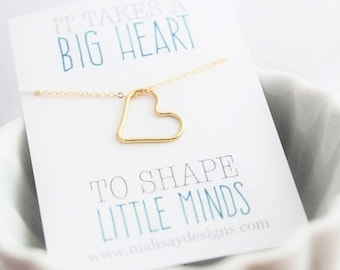 teacher gift, open heart necklace, it takes a big heart to shape little minds, rose gold heart necklace, gold filled heart, dainty necklace