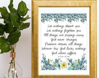 Saint Teresa of Avila Let Nothing Disturb You Let Nothing Frighten You Prayer Catholic Wall Art Inspirational Print