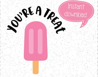 You're a Treat SVG, Treat SVGs, Popsicle SVGs, SVGs, Cricut Cut File, Silhouette File