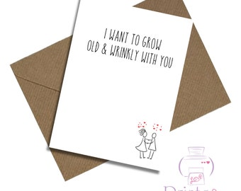 Boyfriend birthday card / Girlfriend birthday card / wife / husband / I want to grow old and wrinkly with you / anniversary / Valentine's