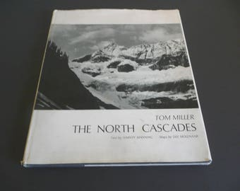 Vintage The North Cascades Book by Tom Miller Mountaineers Seattle 1964 Photography US Alpine Scenery WA OR