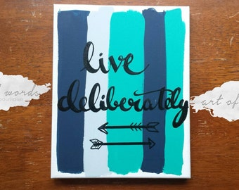Live deliberately Canvas Quote Art Hand Lettered Acrylic Painting Color Palette Home Decor Dorm Decor Wall Hanging Custom Canvas Graduation