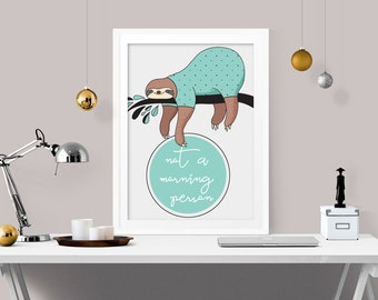 Sloth poster, funny dorm decor, not a morning person wall art, sloth wall art, sloth art print, sloth decor, home decor, bedroom art, A-1216