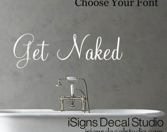 GET NAKED DECAL -Bathroom Wall Decal - Bathroom Sticker - Vinyl Wall Decal