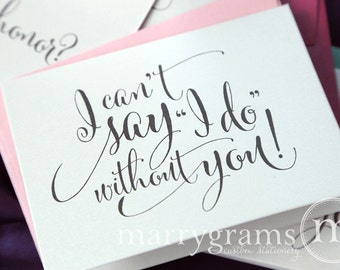 Will You Be My Bridesmaid Cards I Can't Say I Do Without You - Maid of Honor, Wedding Party- Cute Card to Ask Bridesmaid CS07 (Set of 8)