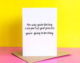Youre going to be okay / It's okay to feel this way /Encouragement card / Support card / Miscarriage card / Grief card