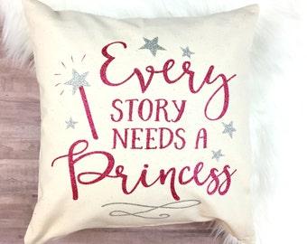 Every Story Needs a Princess Pillow Cover // Nursery Decor, Kids room decor, pillow cover, decorative pillow, pillowcase, glitter pillow