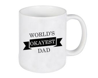 Mondes Okayest papa, tasse à café drôle, fête des pères, Mug personnalisé, cadeau pour papa, Gag cadeau, cadeau personnalisé, Custom imprimé tasse--27230-CM03-601