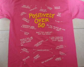 Vintage 90's Positively Over 50 Birthday Party Puff Print Pink T Shirt Size L