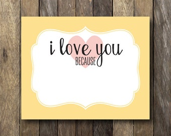 I Love You Because Printable - Instant Download 8x10 - I Love You Because Sign - Love Notes Sign - I Love You Because Dry Erase