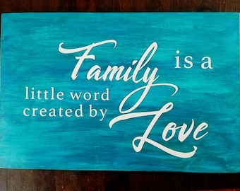 Family is a little word created by love