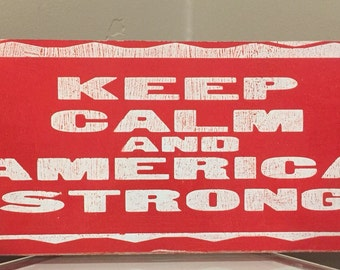 Wood sign - Hand painted- Keep calm and America strong. Makes a great gift.