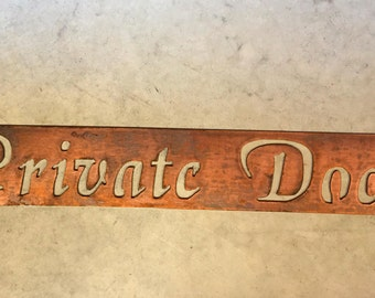 Metal PRIVATE DOCK sign in gorgeous copper acid with baked on clear coat
