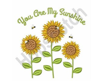 You Are My Sunshine Sunflowers embroidery design