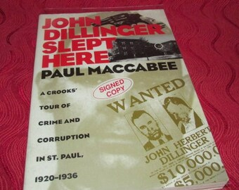 """Signed Copy of """"John Dillinger Slept Here"""" by Paul Maccabee"""