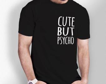 Cute But Psycho - White / Black Tshirt - Mens - XS S M L XL XXL 3XL 4XL 5XL