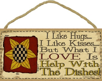 """I Like Hugs I Like Kisses But What I Love Is Help With The Dishes 5"""" x 10"""" Prim SUNFLOWER KITCHEN SIGN Wall Plaque"""