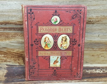 Pay Your Debts, 1877, Peter and Mary Vale, antique book, vintage book