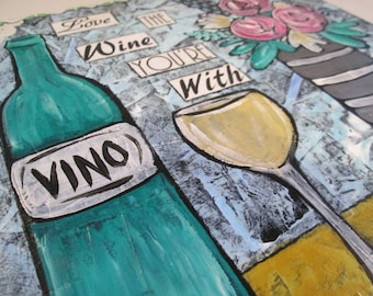 Original Mixed Media Wine Art Love the Wine You're With Roses Flowers Wood Canvas OOAK Ceville Designs