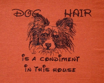Dog Hair is a Condiment - Tea Towel - Kitchen Towel - Dish Towel - Home Decor - Papillon